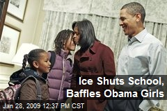 Ice Shuts School, Baffles Obama Girls