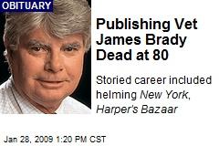 Publishing Vet James Brady Dead at 80