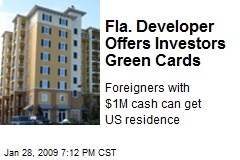 Fla. Developer Offers Investors Green Cards