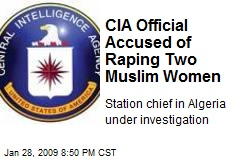 CIA Official Accused of Raping Two Muslim Women