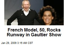 French Model, 50, Rocks Runway in Gaultier Show