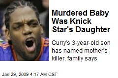 Murdered Baby Was Knick Star's Daughter