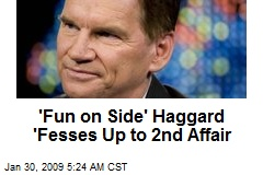 'Fun on Side' Haggard 'Fesses Up to 2nd Affair
