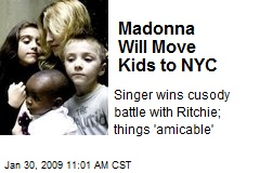 Madonna Will Move Kids to NYC
