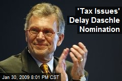 'Tax Issues' Delay Daschle Nomination
