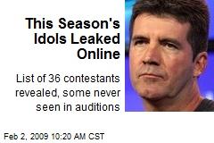 This Season's Idols Leaked Online