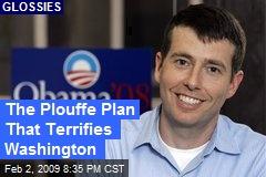 The Plouffe Plan That Terrifies Washington