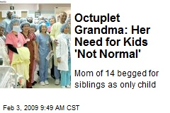Octuplet Grandma: Her Need for Kids 'Not Normal'