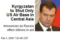 Kyrgyzstan to Shut Only US Air Base in Central Asia