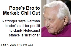 Pope's Bro to Merkel: Chill Out