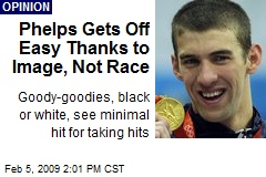 Phelps Gets Off Easy Thanks to Image, Not Race