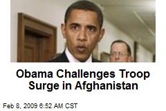 Obama Challenges Troop Surge in Afghanistan