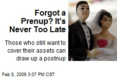 Forgot a Prenup? It's Never Too Late