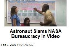 Astronaut Slams NASA Bureaucracy in Video