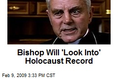 Bishop Will 'Look Into' Holocaust Record