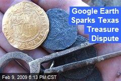 Google Earth Sparks Texas Treasure Dispute