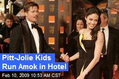 Pitt-Jolie Kids Run Amok in Hotel