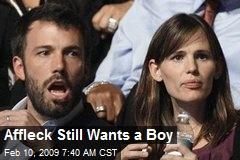Affleck Still Wants a Boy