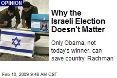 Why the Israeli Election Doesn't Matter