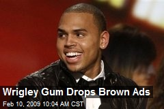 Wrigley Gum Drops Brown Ads