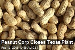 Peanut Corp Closes Texas Plant