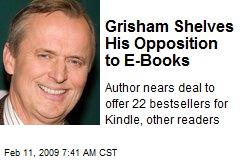 Grisham Shelves His Opposition to E-Books