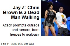 Jay Z: Chris Brown Is a Dead Man Walking