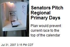 Senators Pitch Regional Primary Days