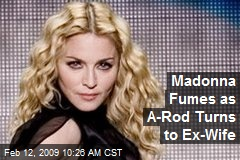 Madonna Fumes as A-Rod Turns to Ex-Wife