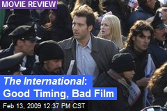 The International : Good Timing, Bad Film