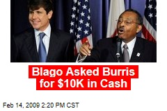 Blago Asked Burris for $10K in Cash