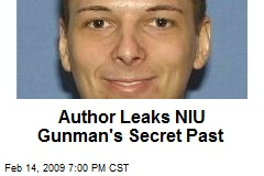 Author Leaks NIU Gunman's Secret Past