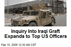 Inquiry Into Iraqi Graft Expands to Top US Officers