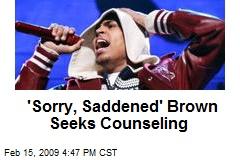 'Sorry, Saddened' Brown Seeks Counseling