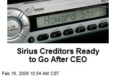 Sirius Creditors Ready to Go After CEO