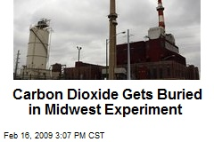 Carbon Dioxide Gets Buried in Midwest Experiment