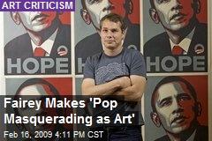 Fairey Makes 'Pop Masquerading as Art'