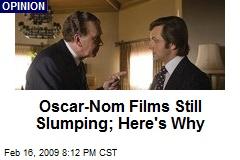 Oscar-Nom Films Still Slumping; Here's Why