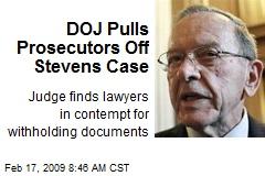 DOJ Pulls Prosecutors Off Stevens Case