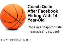 Coach Quits After Facebook Flirting With 14-Year-Old