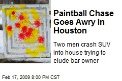 Paintball Chase Goes Awry in Houston