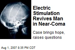 Electric Stimulation Revives Man in Near-Coma