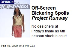 Off-Screen Bickering Spoils Project Runway