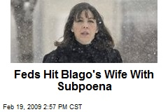 Feds Hit Blago's Wife With Subpoena