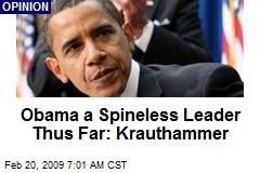 Obama a Spineless Leader Thus Far: Krauthammer