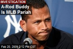 A-Rod Buddy Is MLB Pariah