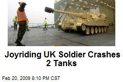 Joyriding UK Soldier Crashes 2 Tanks
