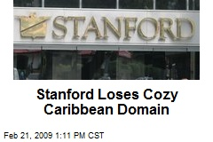 Stanford Loses Cozy Caribbean Domain