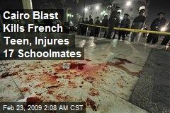 Cairo Blast Kills French Teen, Injures 17 Schoolmates