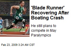 'Blade Runner' Recovering After Boating Crash